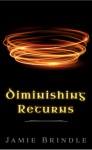 Diminishing Returns: And The First Flash Ten - Jamie Brindle, Devon Strayer