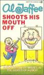 Al Jaffee Shoots His Mouth Off - Al Jaffee