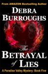 The Betrayal of Lies - Debra Burroughs