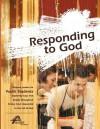 Responding to God - Kevin Stiffler