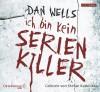 Ich bin kein Serienkiller: 5 CDs - Dan Wells, Stefan Kaminski, Jürgen Langowski