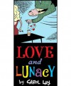 LOVE AND LUNACY: A Story Minute Selection (Reformatted) - Carol Lay, William Glass