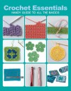 Crochet Essentials: Handy Guide To All The Basics - Margaret Hubert