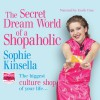 The Secret Dreamworld of a Shopaholic: Known in the US as Confessions of a Shopaholic - Sophie Kinsella, Emily Gray, Whole Story Audiobooks
