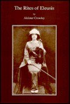 The Rites of Eleusis: As Performed at Caxton Hall - Aleister Crowley, Keith Richmond, Dwina Murphy-Gibb, J.F.C. Fuller