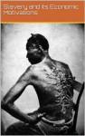 Slavery and its Economic Motivations - Joe Aitken