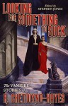 Looking for Something to Suck: The Vampire Stories of R. Chetwynd-Hayes - Ronald Chetwynd-Hayes, Stephen Jones, Jim Pitts