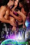 Bounty Hunters' Captive - Reagan Hawk
