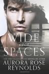 Wide Open Spaces - Aurora Rose Reynolds