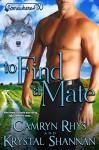 To Find a Mate: Somewhere, TX Saga (VonBrandt Family Book 4) - Krystal Shannan, Camryn Rhys