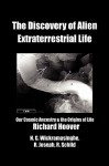 The Discovery of Alien Extraterrestrial Life - Richard Hoover, Chandra Wickramasinghe, Rhawn Joseph