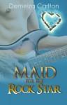 Maid for the Rock Star (Romance Island Resort, #1) - Demelza Carlton