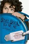 Still Sucks to Be Me: More All-True Confessions of Mina Hamilton Smith, Teen Vampire - Kimberly Pauley