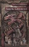 Smok Griaule - Lucius Shepard, Wojciech Szypuła