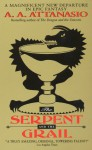 The Serpent and the Grail - A.A. Attanasio