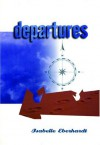 Departures: Selected Writings - Isabelle Eberhardt