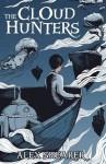 The Cloud Hunters - Alex Shearer