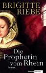 Die Prophetin vom Rhein - Brigitte Riebe