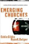 Emerging Churches - Ryan K. Bolger, Eddie Gibbs
