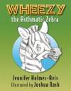 Wheezy the Asthmatic Zebra - J. I. Avis, Joshua Nash, J. I. Avis