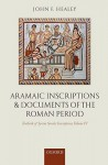 Textbook of Syrian Semitic Inscriptions, Volume IV: Aramaic Inscriptions and Documents of the Roman Period - John F. Healey