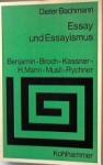 Essay und Essayismus: Benjamin, Broch, Kassner, H. Mann, Musil, Rychner (Sprache und Literatur, # 55) - Dieter Bachmann