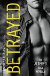 Betrayed: An Altered Saga Novella - Jennifer Rush
