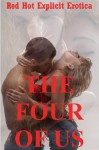 The Four of Us: Five Group Sex Foursome Stories - Nycole Folk, Amy Dupont, Angela Ward, Carolyne Cox, Hope Parsons