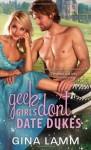 Geek Girls Don't Date Dukes by Lamm, Gina (September 3, 2013) Mass Market Paperback - Gina Lamm