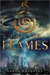 Fate of Flames - Sarah Raughley