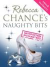Naughty Bits: Too Hot To Print - Rebecca Chance