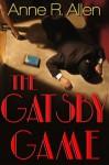 The Gatsby Game - Anne R. Allen, Saffina Desforges