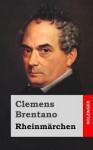 Rheinmarchen - Clemens Brentano