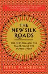 The New Silk Roads - Peter Frankopan