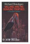 Willard and His Bowling Trophies - Richard Brautigan