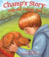 Champ's Story: Dogs Get Cancer Too! - Sherry North, Kathleen Rietz
