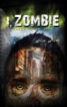I, Zombie - Hugh Howey