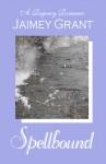 Spellbound - Jaimey Grant