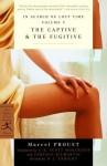 The Captive & The Fugitive - Marcel Proust, D.J. Enright, Terence Kilmartin, C.K. Scott Moncrieff