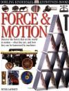 Eyewitness: Force & Motion - Peter Lafferty, The Science Museum, London