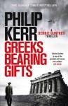 Greeks Bearing Gifts - Philip Kerr
