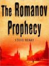 The Romanov Prophecy - Steve Berry, Paul Michael