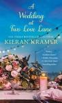 A Wedding At Two Love Lane - Kieran Kramer