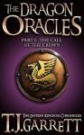 The Call of the Crown (The Dragon Oracles Book 1) - T.J. Garrett, Matt Taylor