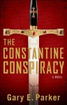 Constantine Conspiracy, The: A Novel - Gary Parker