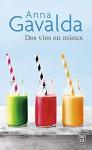 Des Vies En Mieux: Billie, Mathilde, Yann (French Edition) - Anna Gavalda