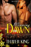 Winning Dawn - Thayer King