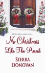 No Christmas Like the Present - Sierra Donovan