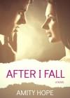 After I Fall - Amity Hope