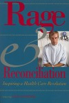 Rage and Reconciliation: Inspiring a Health Care Revolution - Lee Gutkind